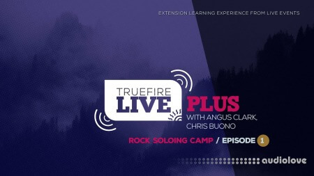 Truefire Live Plus Rock Soloing Camp Episode 1