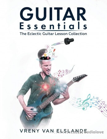Guitar Essentials: The Eclectic Guitar Lesson Collection by Vreny Van Elslande