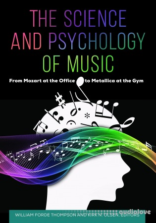 The Science and Psychology of Music: from Beethoven at the Office to Beyoncé at the Gym