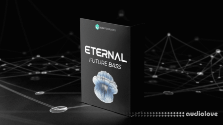 EDM Templates ETERNAL Future Bass Bundle