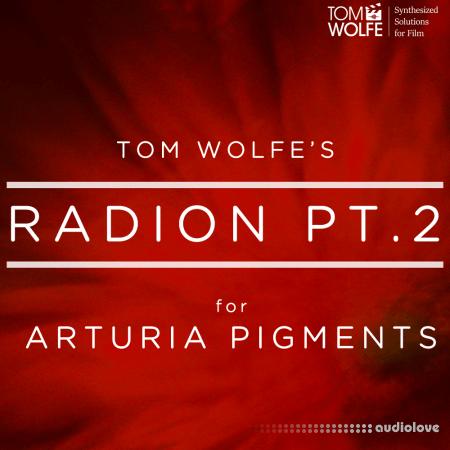 Tom Wolfe Radion Pt 2 for Arturia Pigments