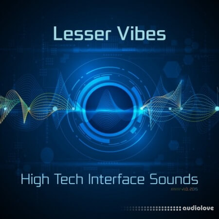 Lesser Vibes High Tech Interface Sounds