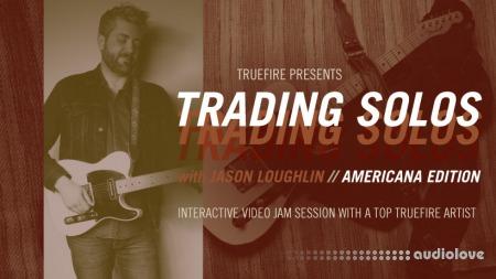 Truefire Jason Loughlin Trading Solos Americana