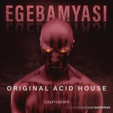 Loopmasters Egebamyasi Original House