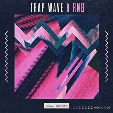 Loopmasters Trap Wave And RnB
