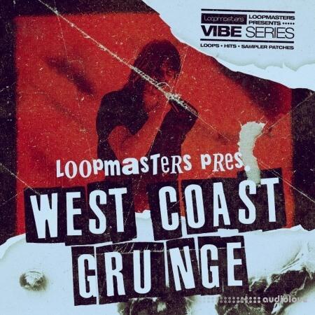 Loopmasters Vibes 9 West Coast Grunge