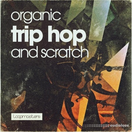 Loopmasters Organic Trip Hop And Scratch