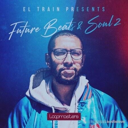 Loopmasters El Train Future Beats And Soul 2