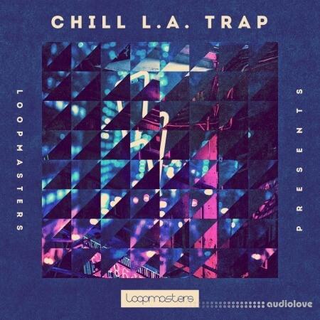Loopmasters Chill L.A Trap