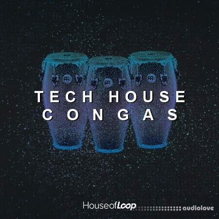 House Of Loop Tech House Congas