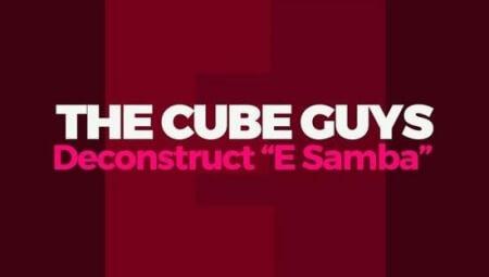 FaderPro The Cube Guys Deconstruct E Samba