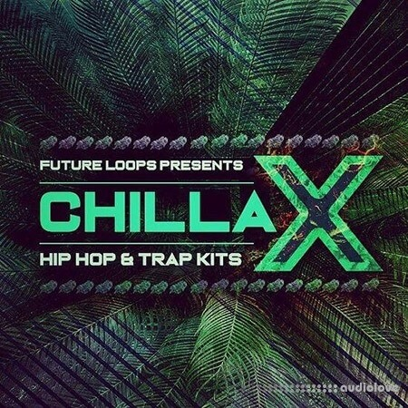Future Loops Chillax Hip Hop And Trap Kits