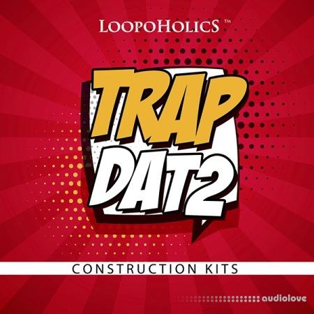 Loopoholics Trap Dat 2 Construction Kits