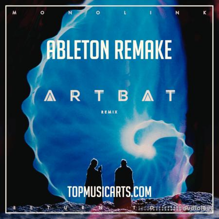 Top Music Arts Monolink Return To Oz ARTBAT Remix Ableton Remake (Melodic House Template)
