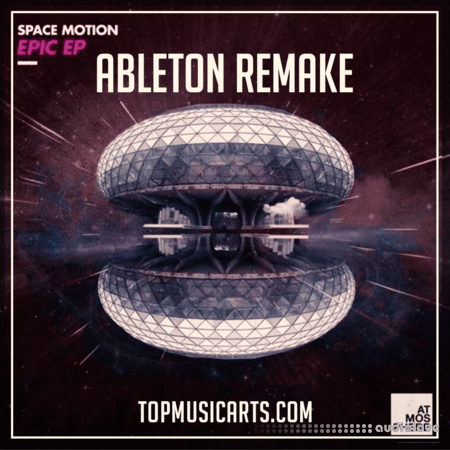 Top Music Arts Space Motion Epic Ableton Remake (Progressive House Template) DAW Templates