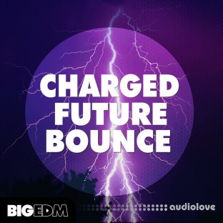 Big EDM Charged Future Bounce