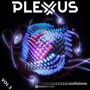 Glitchmachines Plexus Vol.3