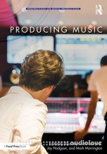 A Focal Press Producing Music