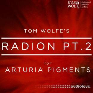 Tom Wolfe Radion Pt 2 for Arturia Pigments