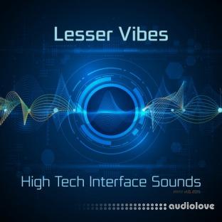 Lesser Vibes High Tech Interface Sounds