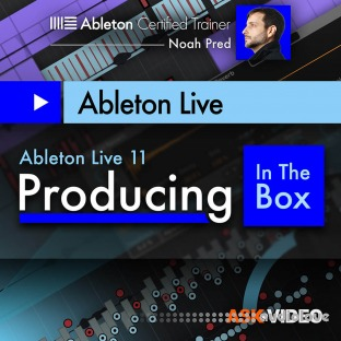 Ask Video Ableton Live 11 401: Producing In The Box