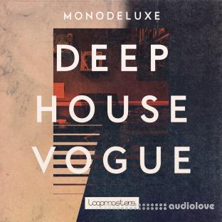 Loopmasters Monodeluxe Deep House Vogue