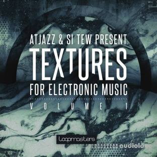 Loopmasters Atjazz And Si Tew Textures For Electronic Music Volume 1