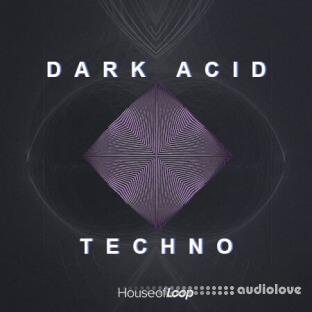 House Of Loop Dark Acid Techno