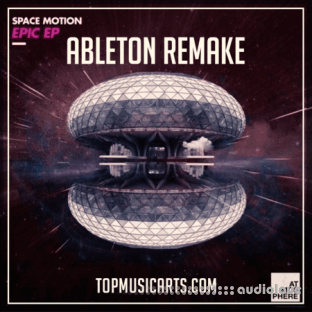 Top Music Arts Space Motion Epic Ableton Remake (Progressive House Template)