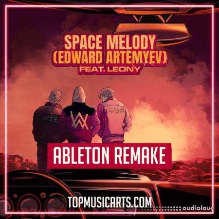Top Music Arts VIZE Alan Walker Space melody Ableton Remake (Dance Template)