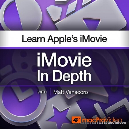 MacProVideo iMovie 101 iMovie In Depth