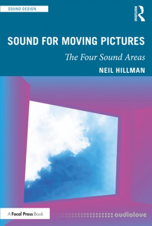 Sound for Moving Pictures: The Four Sound Areas (Sound Design)