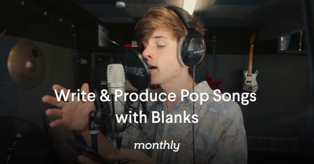 Monthly Write and Produce Pop Songs with Blanks TUTORiAL