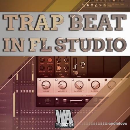 WA Production Trap Beat In FL Studio