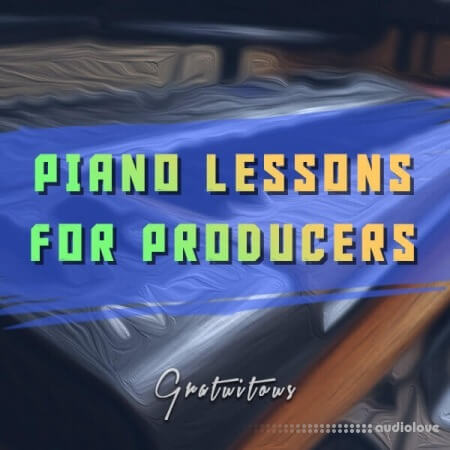 GratuiTous Piano Lessons for Producers