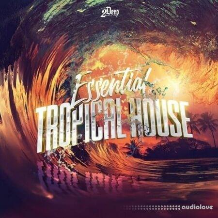2DEEP Essential Tropical House