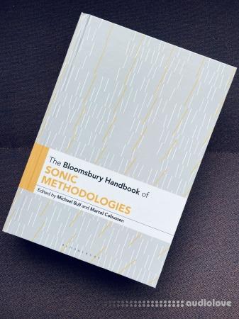 The Bloomsbury Handbook of Sonic Methodologies