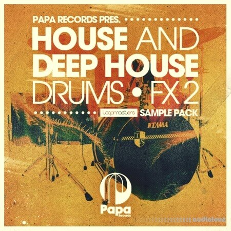 Loopmasters Papa Records Presents House and Deep House Drums and FX 2