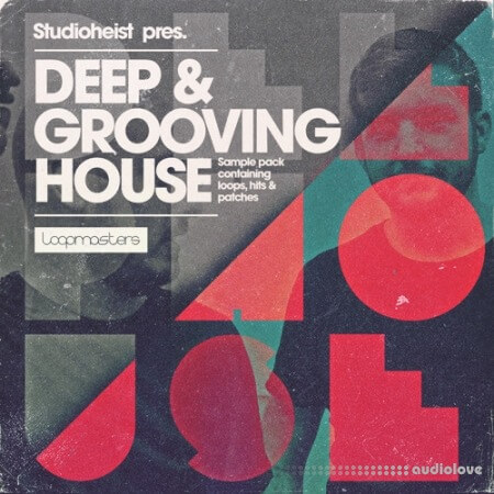 Loopmasters Studioheist Deep and Grooving House