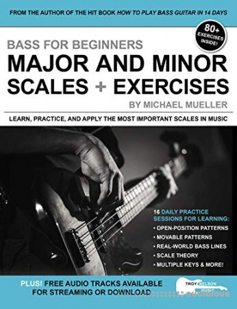 Bass for Beginners: Major and Minor Scales + Exercises: Learn, Practice & Apply the Most Important Scales in Music
