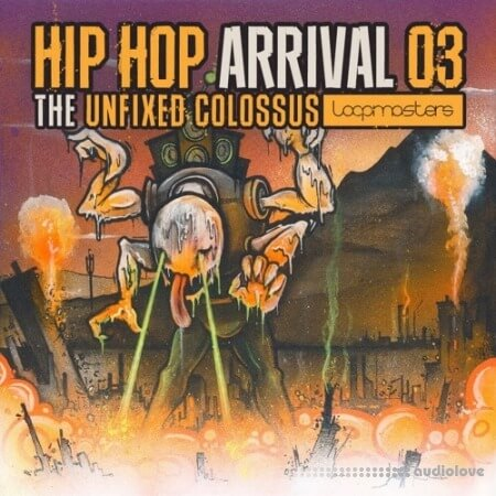 Loopmasters Hip Hop Arrival 03 The Unfixed Colossus