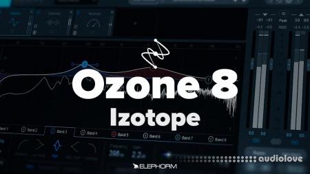 Elephorm Masteriser avec iZotope Ozone 8 TUTORiAL