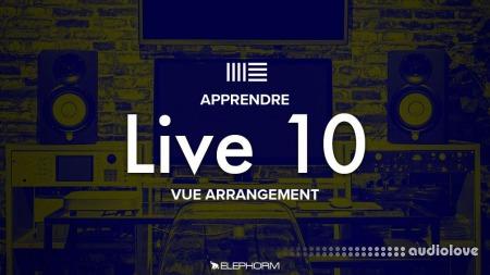 Elephorm Ableton Live 10 Vue arrangement Live 10