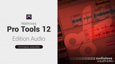 Elephorm Maîtrisez Pro Tools 12 edition Audio et Deplacement