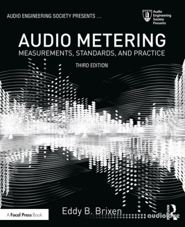 Audio Metering: Measurements, Standards and Practice, 3rd Edition