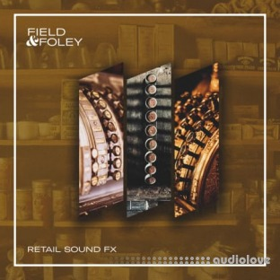 Field and Foley Retail Sounds