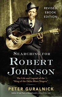 Robert Johnson: The Life and Legend of the