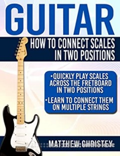 Guitar: How to Connect Scales in Two Positions