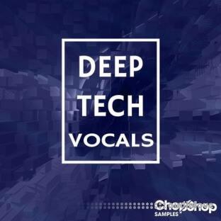 Chop Shop Samples Deep Tech Vocals