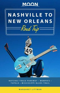 Moon Nashville to New Orleans Road Trip: Hit the Road for the Best Southern Food and Music Along the Natchez Trace, 2nd edition